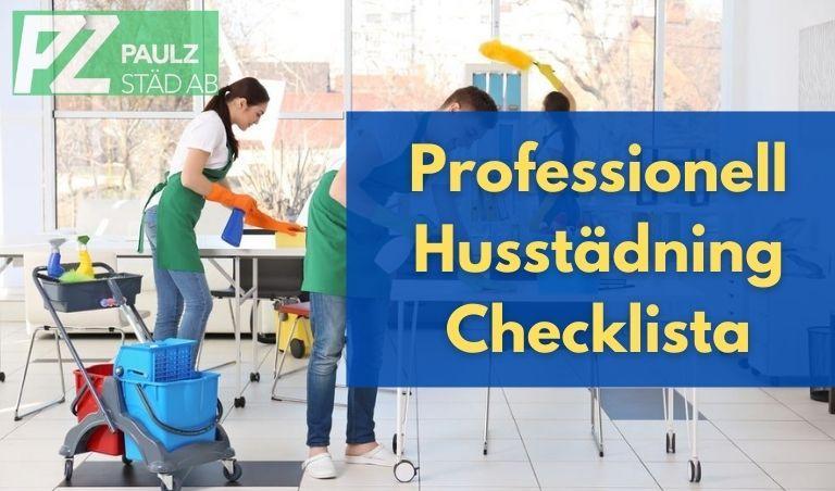 Professionell Husstädning Checklista